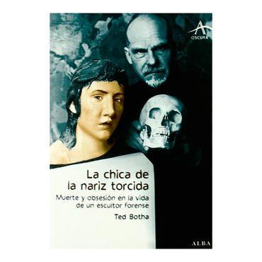 la-chica-de-la-nariz-torcida-muerte-y-obsesion-en-la-vida-de-un-escultor-forense-4-9788484284567