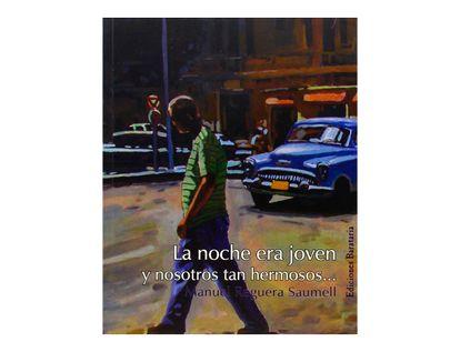 la-noche-era-joven-y-nosotros-tan-hermosos-2-9788495764645