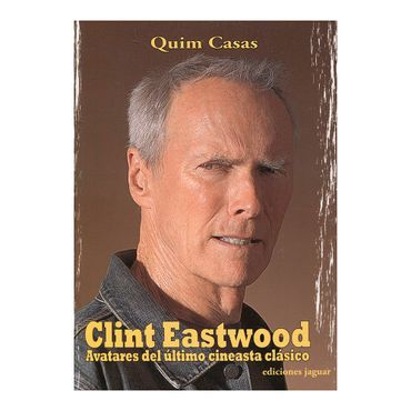 clint-eastwood-avatares-del-ultimo-cineasta-clasico-2-9788496423534