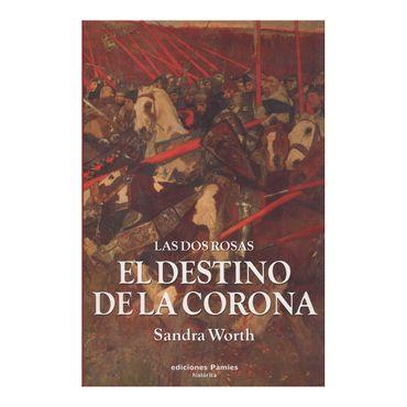 las-dos-rosas-el-destino-de-la-corona-2-9788496952133