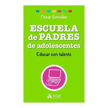 escuela-de-padres-de-adolescentes-educar-con-talento-2-9788497358569