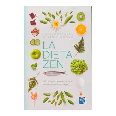 la-dieta-zen-como-bajar-de-peso-aclarar-la-mente-y-vivir-mas-ligero-1-9789584256102