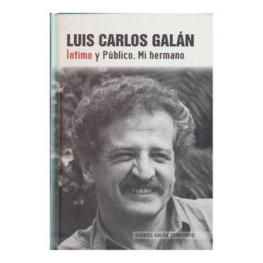luis-carlos-galan-intimo-y-publico-mi-hermano-2-9789587087611