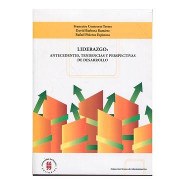 liderazgo-antecedentes-tendencias-y-perspectivas-de-desarrollo-1-9789587387018