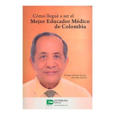 como-llegue-a-ser-el-mejor-educador-medico-de-colombia-1-9789588813196