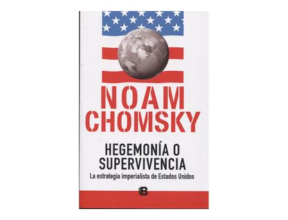 hegemonia-o-supervivencia-la-estrategia-imperialista-de-estados-unidos-1-9789588991375