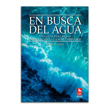 en-busca-del-agua-una-guia-para-pasar-de-la-escasez-a-la-sostenibilidad-1-9789589130049