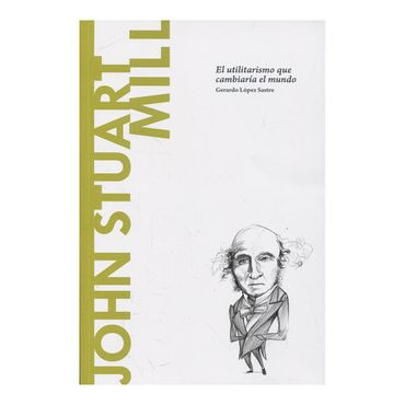 john-stuart-mill-el-utilitarismo-que-cambiaria-el-mundo-1-514890