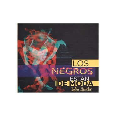 los-negros-estan-de-moda-salsa-shoke-1-7703770160488