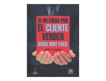 si-no-fuera-por-el-cliente-vender-seria-muy-facil-2-9789583040092