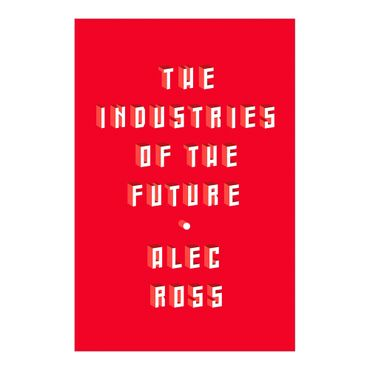 the-industries-of-the-future-9781501140792