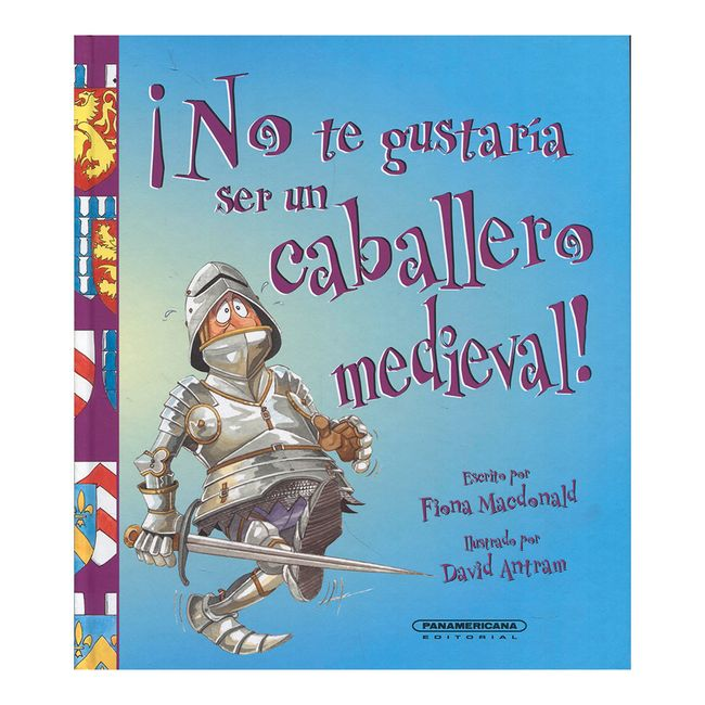 1c05678ba No te gustaría ser un caballero medieval! - Panamericana
