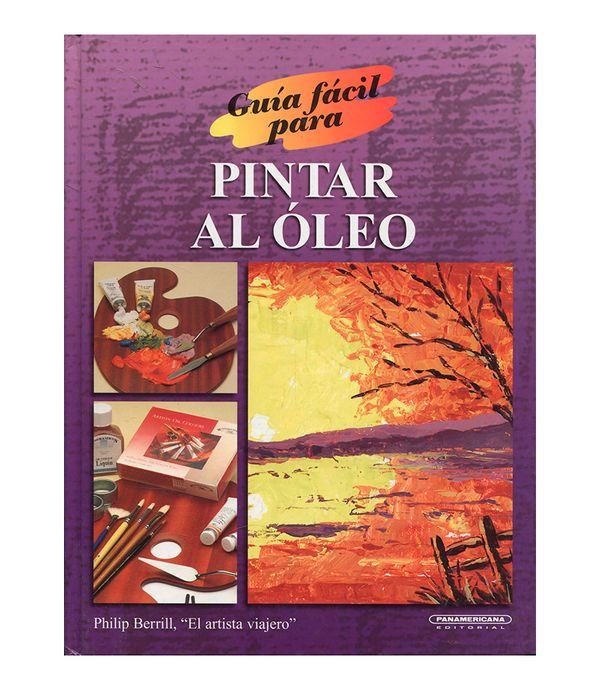 Guía Fácil Para Pintar Al óleo Panamericana New