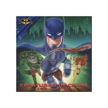 creatures-of-crime-a-guide-to-the-bad-guys-batman--9781481478373