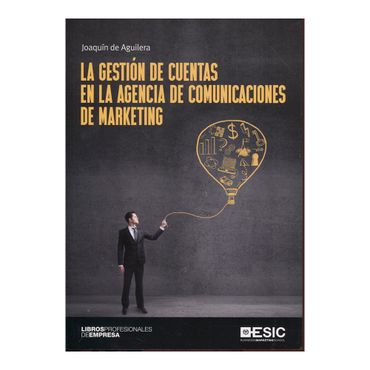 la-gestion-de-cuentas-en-la-agencia-de-comunicaciones-de-marketing-9788416701100