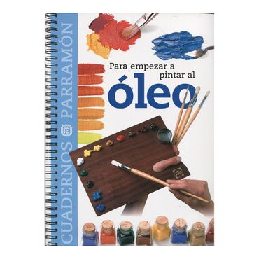 para-empezar-a-pintar-al-oleo-9788434222533