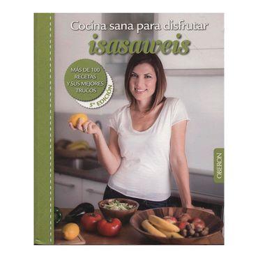 cocina-sana-para-disfrutar-isasaweis-mas-de-100-recetas-y-sus-mejores-trucos-9788441537187