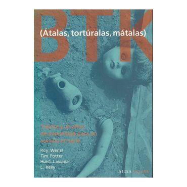 btk-atalas-torturalas-matalas-treinta-y-un-anos-de-impunidad-para-un-asesino-en-serie-9788484286189