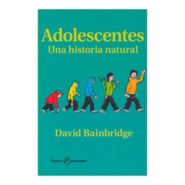 adolescentes-una-historia-natural-9788492723317