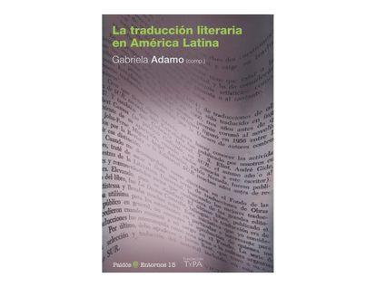 la-traduccion-literaria-en-america-latina-9789501256161