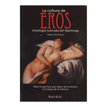 la-cultura-de-eros-analogia-ilustrada-del-libertinaje-9789587097481