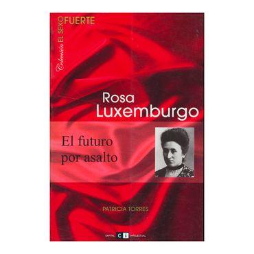 rosa-luxemburgo-el-futuro-por-asalto-9789876141017