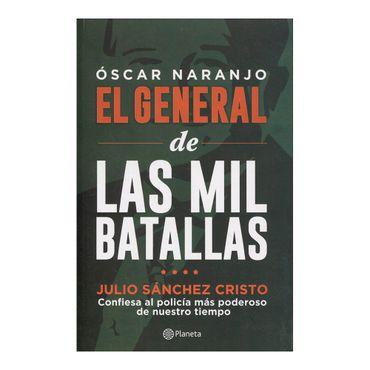 oscar-naranjo-el-general-de-las-mil-batallas-9789584259431