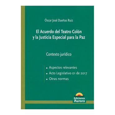 el-acuerdo-del-teatro-colon-y-la-justicia-especial-para-la-paz-9789585402102