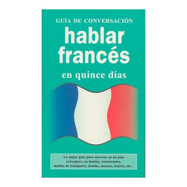 hablar-frances-en-quince-dias-guia-de-conversacion-9788496445062