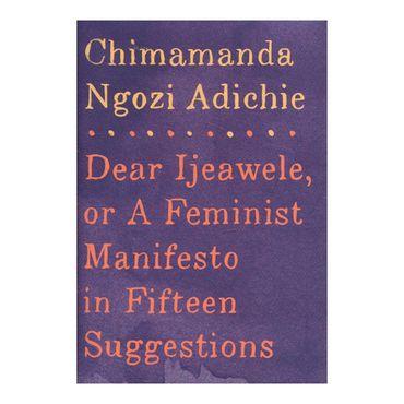 dear-ijeawele-or-a-feminist-manifesto-in-fifteen-suggestions-9781524733131