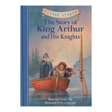 the-story-of-king-arthur-and-his-knights-9781402725340