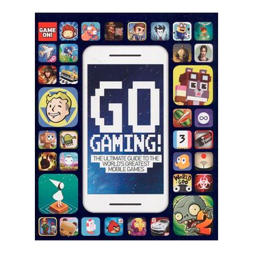 go-gaming-the-ultimate-guide-to-the-world-s-greatest-mobile-games-9781338118117