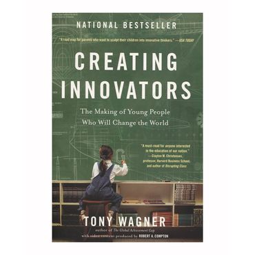 creating-innovators-the-making-of-young-people-who-will-change-the-world-9781451611519