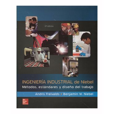 ingenieria-industrial-de-niebel-metosos-estandares-y-diseno-del-trabajo-9786071511546