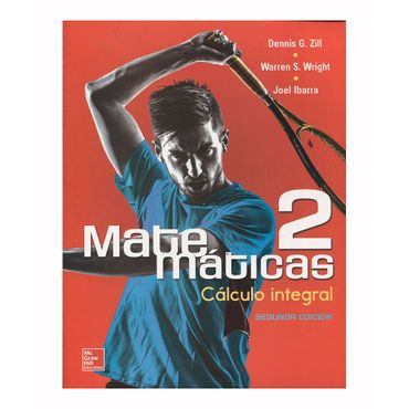 matematicas-2-calculo-integral-2da-edicion-9786071512871