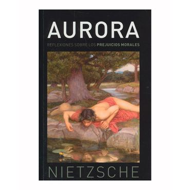 aurora-reflexiones-sobre-los-prejuicios-morales-9788494662041