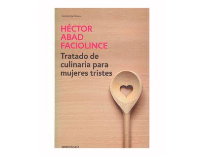 tratado-de-culinaria-para-mujeres-tristes-debolsillo-9789585433380