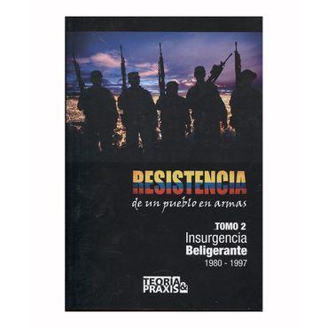 resistencia-de-un-pueblo-en-armas-tomo-ii-insurgencia-beligrante-1980-1997-9789585900288