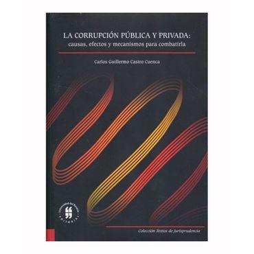 la-corrupcion-publica-y-privada-causas-efectos-y-mecanismos-para-combatirla-9789587388510