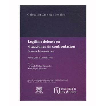 legitima-defensa-en-situaciones-sin-confrontacion-la-muerte-del-tirano-de-casa-9789587497502