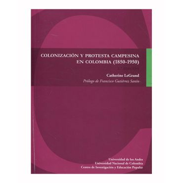 colonizacion-y-protesta-campesina-en-colombia-1850-1950--9789587744231