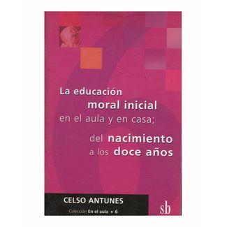 la-educacion-moral-inicial-en-el-aula-y-en-casa-del-nacimiento-a-los-doce-anos-9789871007578