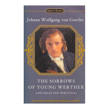 the-sorrows-of-young-werther-and-selected-writings-9780451529626
