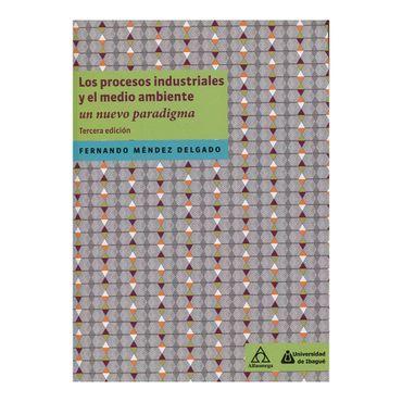 los-procesos-industriales-y-el-medio-ambiente-un-nuevo-paradigma-3ra-edicion-9789587783131