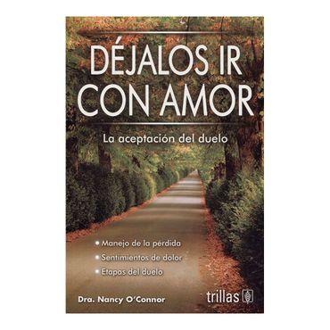 dejalos-ir-con-amor-la-aceptacion-del-duelo-9789682481291
