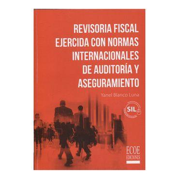 revisoria-fiscal-ejercida-con-normas-internacionales-de-auditoria-y-aseguramiento-9789587715187