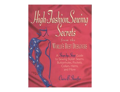 high-fashion-sewing-secrets-from-the-worlds-bet-designers-9781579544157