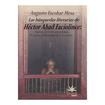 las-busquedas-literarias-de-hector-abad-faciolince-9789587204278