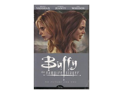 buffy-the-vampire-slayer-no-future-for-you-9781593079635