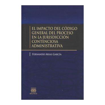 el-impacto-del-codigo-general-del-proceso-en-la-jurisdiccion-contenciosa-administrativa-9789587497786